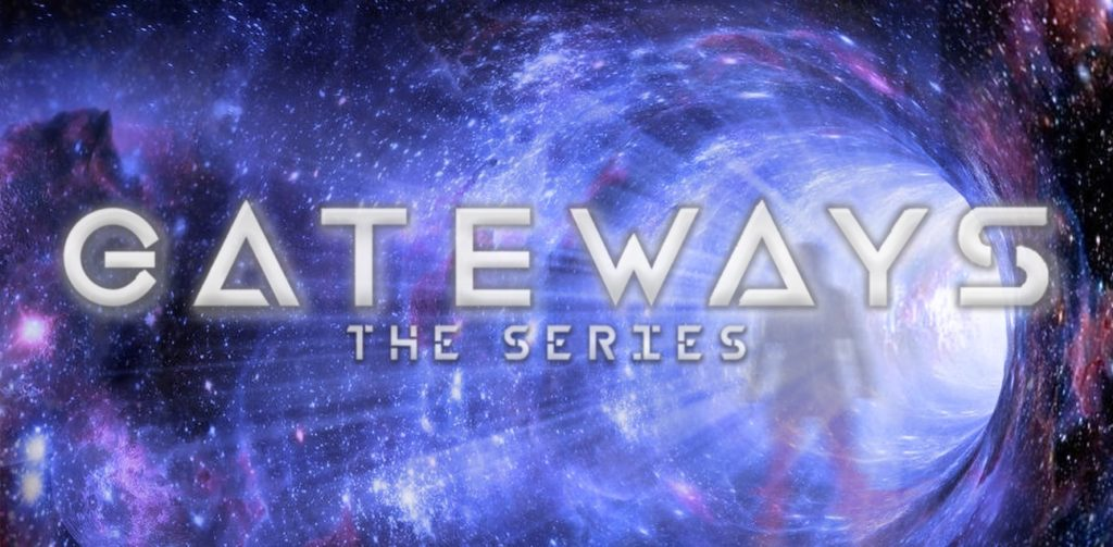 """Portal through space with the silhouette of a person inside. Text reads: """"Gateways: The Series."""""""